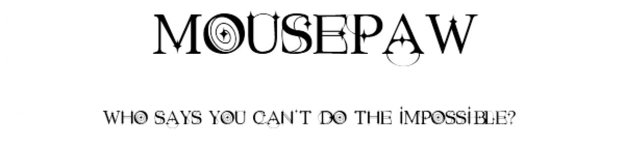 ***Mousepaw***